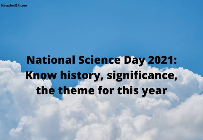 National Science Day 2021: Know history, significance, the theme for this year