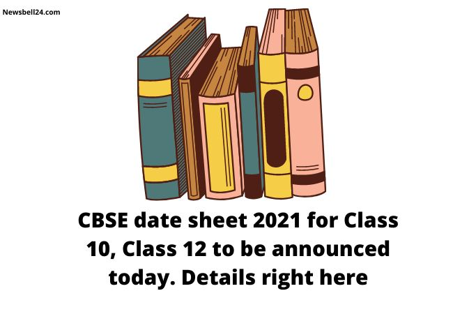CBSE date sheet 2021 for Class 10, Class 12 to be announced today. Details right here