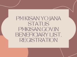 PM Kisan Yojana Status pmkisan.gov.in beneficiary list, registration